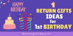 30 Best Return Gift Ideas for 1st Birthday in India (2020)