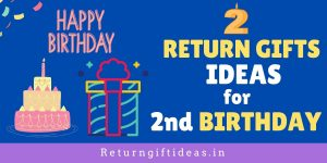 22 BEST Return Gift Ideas for 2nd Birthday (India) 2020