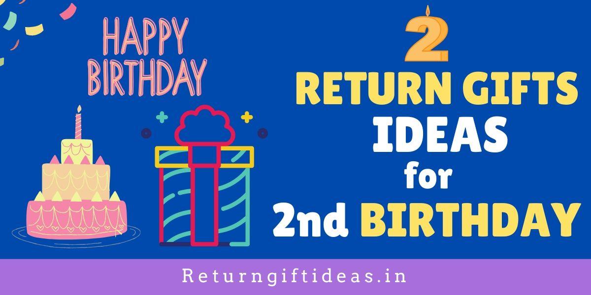 22 Best Return Gift Ideas For 2nd Birthday India 2021 Return Gift Ideas