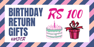 Birthday Return Gifts Under Rs 100 (India) – 2020