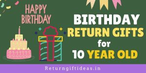 13 Birthday Return gifts for 10 Year old (Boys/Girls) – 2021