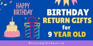 12 Birthday Return gifts for 9 Year old (Boys/Girls) – 2021