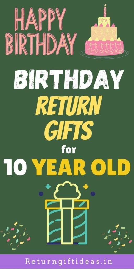 Birthday Return gifts for 10 Year old