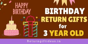 12 BEST Birthday Return gifts for 3 Year old (Baby Boys/Baby Girls)