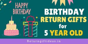 15 Birthday Return gifts for 5 Year old in India – (Online)