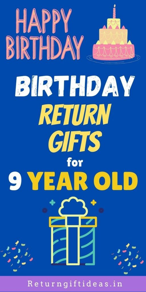 Birthday Return Gifts for 9 years old