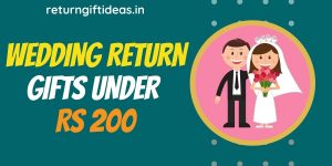 50 BEST Wedding Return Gifts under Rs 200 (India) – Online