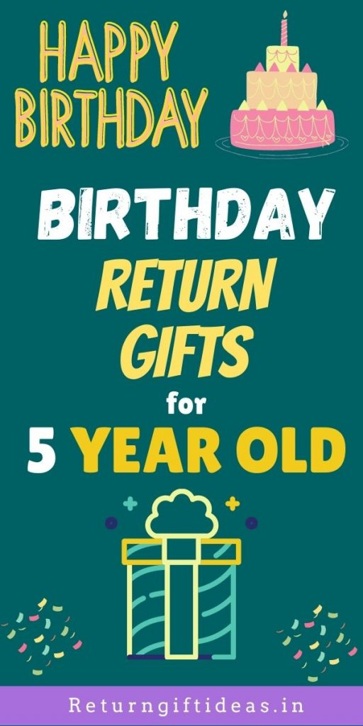 birthday return gifts for 5 year old