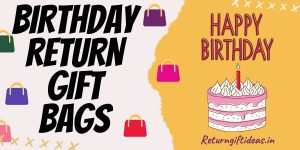 15 BEST Birthday Return Gift Bags in India – 2021