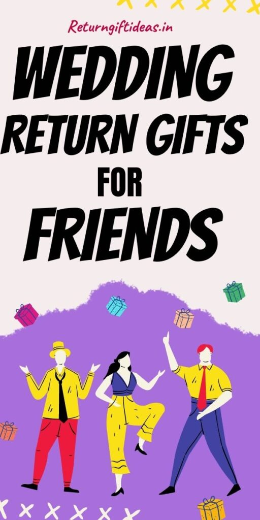 wedding return gifts for friends 1