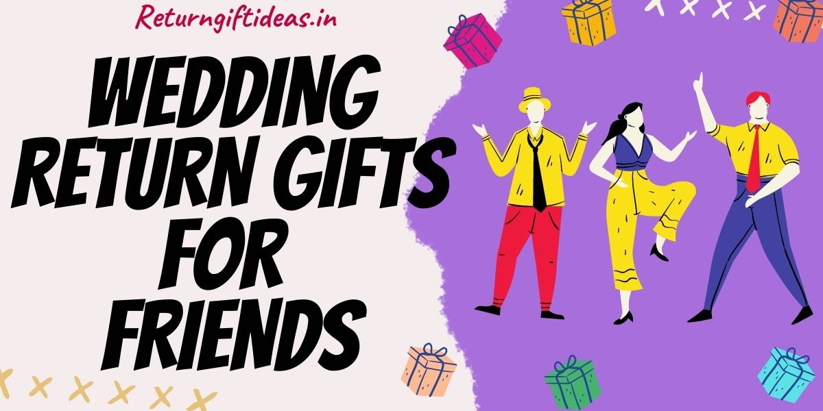 wedding return gifts for friends