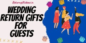 21 BEST Wedding Return Gifts for Guests in India (Online) – 2021