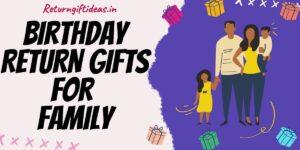 BEST Birthday Return Gift Ideas for Family in India – 2020